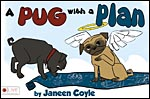A Pug With A Plan by Janeen Coyle