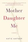 MotherDaughterMe by Katie Hafner