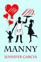My Mr Manny by Jennifer Garcia