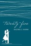 Twenty Five by Rachel Hamm