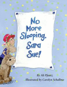 No More Slooping, Sara Sue!