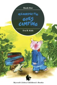 Alexander Pig Goes Camping
